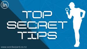 Top secret tips